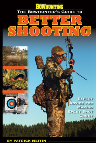 9781934622704: Petersen's Bowhunting The Bowhunter's Guide to Better Shooting Book