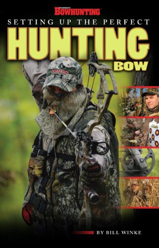 9781934622988: Setting Up the Perfect Hunting Bow
