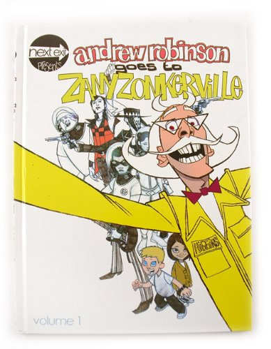 9781934623121: ANDREW ROBINSON GOES TO ZANY ZONKERVILLE