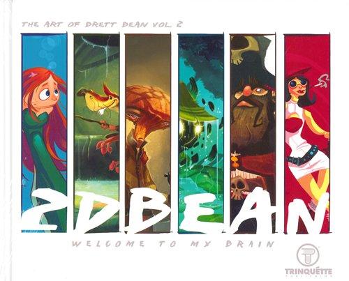 Welcome To My Brain The art of Brett Bean vol. 2: Brett Bean