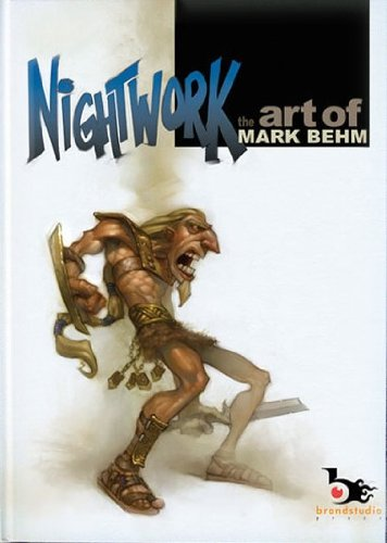 9781934623886: Nightwork the Art of Mark Behm