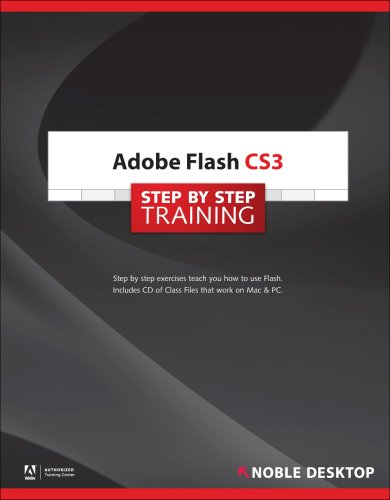Adobe Flash CS3 Step by Step Training: Noble Desktop