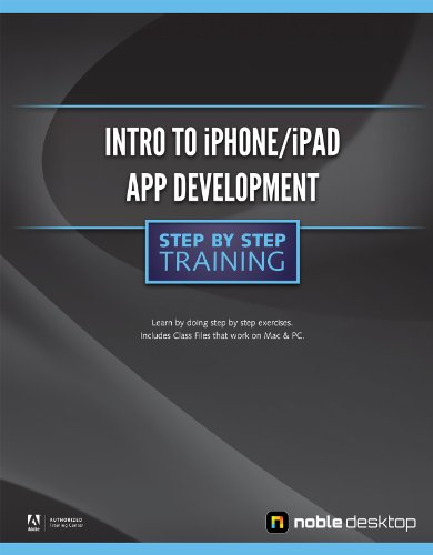 Intro to iPhone/iPad App Development Step by Step Training: Desktop, Noble