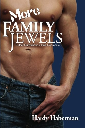 9781934625095: More Family Jewels: Further Explorations in Male Genitorture (Boner Books)