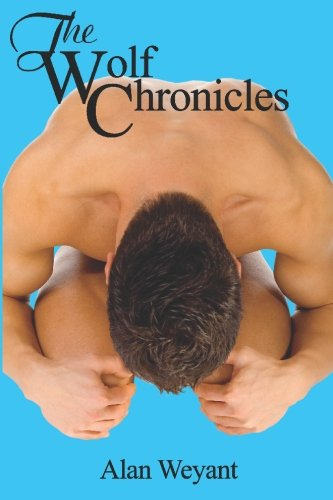 The Wolf Chronicles: Alan Weyant