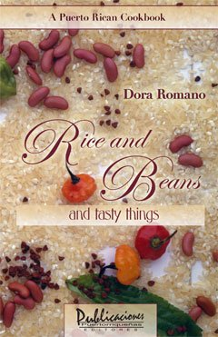 Rice and Beans and Tasty Things: A: Dora Romano