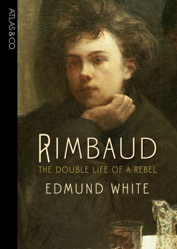 9781934633151: Rimbaud: The Double Life of a Rebel