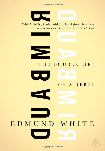 9781934633205: Rimbaud: The Double Life of a Rebel