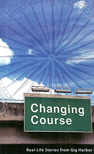 9781934635933: Changing Course: Real Stories from Gig Harbor