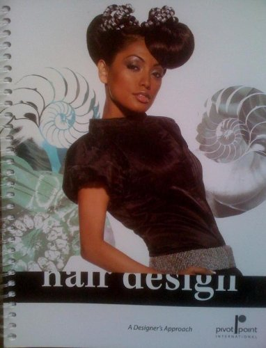9781934636091: Hair Design: A Designer's Approach (Seeing and Thinking As a Designer / Creating As a Designer)