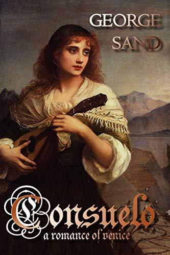 9781934648315: Consuelo: A Romance of Venice