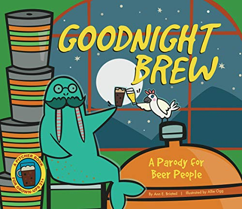 Goodnight Brew Format: Hardcover: by Ann E. Briated; Illustrated by Allie Ogg