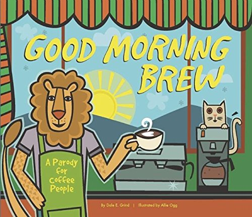 Good Morning Brew: A Parody for Coffee People: Oceanak, Karla