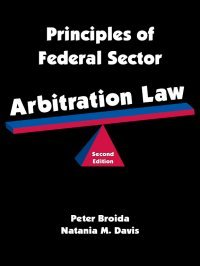 9781934651414: Principles of Federal Sector Arbitration Law