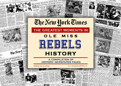 9781934653425: New York Times Greatest Moments in Ole Miss Rebels History