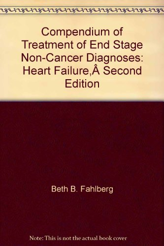 9781934654248: Compendium of Treatment of End Stage Non-Cancer Diagnoses: Heart Failure,Second Edition