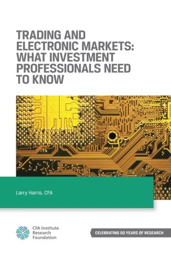 9781934667910: Trading and Electronic Markets: What Investment Professionals Need to Know