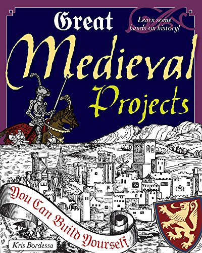 9781934670262: Great Medieval Projects: You Can Build Yourself (Build It Yourself)