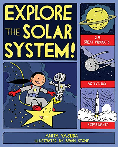 9781934670361: EXPLORE THE SOLAR SYSTEM!: 25 GREAT PROJECTS, ACTIVITIES, EXPERIMENTS (Explore Your World)