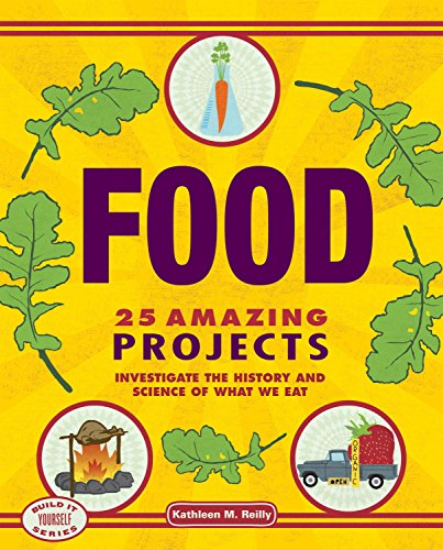 9781934670590: Food: 25 Amazing Projects Investigate the History and Science of What We Eat (Build It Yourself)