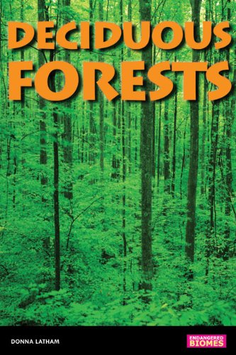 Deciduous Forests (Endangered Biomes): Donna Latham