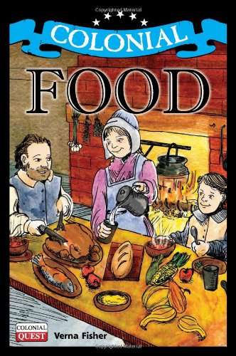 9781934670996: Colonial Food (Colonial Quest)