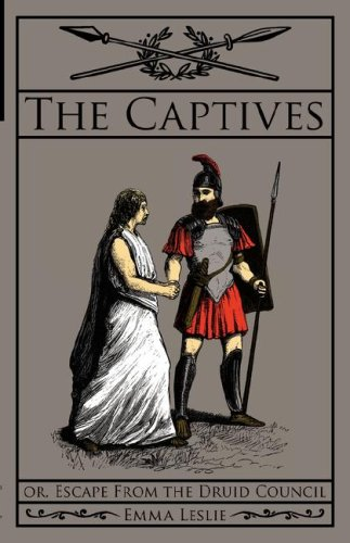 9781934671030: The Captives: Or, Escape From the Druid Council