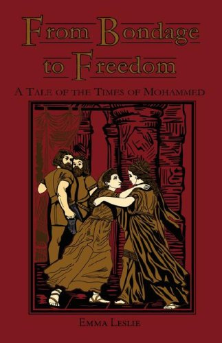 9781934671108: From Bondage to Freedom: A Tale of the Times of Mohammed