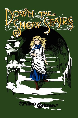 9781934671122: Down the Snow Stairs: Or, From Goodnight to Goodmorning