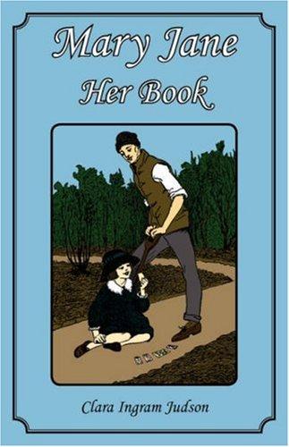 Mary Jane - Her Book: Judson, Clara Ingram
