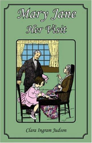 Mary Jane - Her Visit (Paperback): Clara Ingram Judson