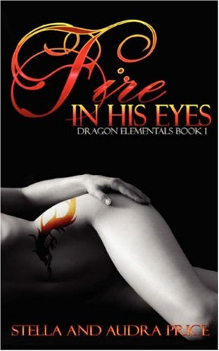 9781934678138: Fire In His Eyes (Dragon Elementals Books)
