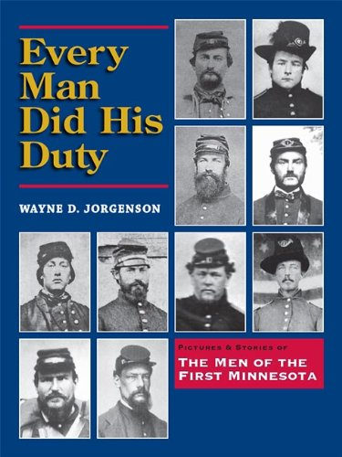 9781934690567: Every Man Did His Duty; Pictures and Stories of the Men of the First Minnesota