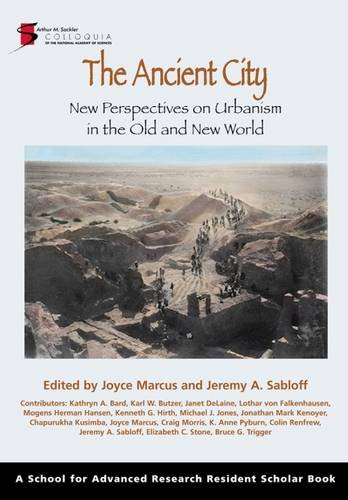 The Ancient City: New Perspectives on Urbanism in the Old and New World: Marcus, Joyce