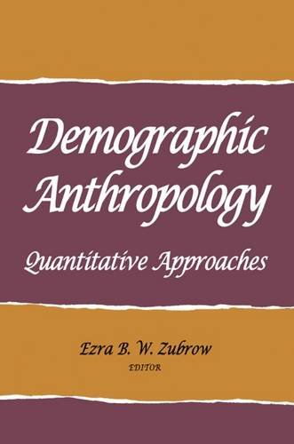 9781934691281: Demographic Anthropology: Quantitative Approaches (Advanced Seminar)