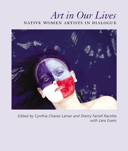 Art in Our Lives: Native Women Artists in Dialogue (Hardback)