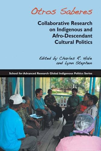 9781934691557: Otros Saberes: Collaborative Research on Indigenous and Afro-Descendant Cultural Politics (School for Advanced Research Global Indigenous Politics Series)