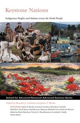 9781934691908: Keystone Nations: Indigenous Peoples and Salmon across the North Pacific (School for Advanced Research Advanced Seminar Series)