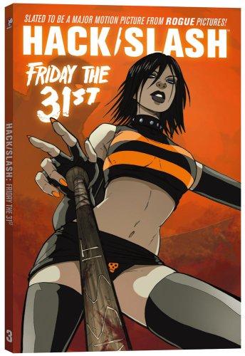 Hack / Slash Volume 3: Friday the 31st (v. 3): Seeley, Tim