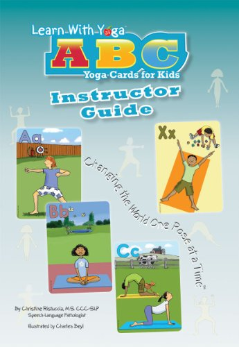 Learn With Yoga ABC Cards For Kids Instructor Guide: Christine Ristuccia