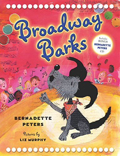 Broadway Barks (First edition. Inscribed by author and inscribed by illustrator): Bernadette Peters