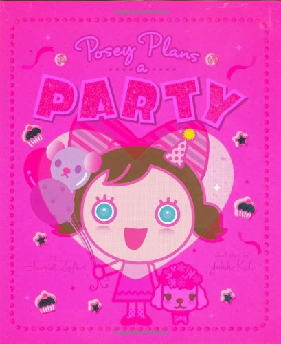 Posey Plans a Party: Harriet Ziefert