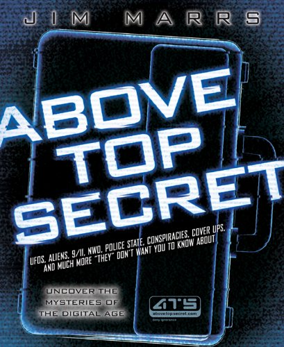 "9781934708095: Above Top Secret: UFO's, Aliens, 9/11, NWO, Police State, Conspiracies, Cover Ups, and Much More ""They"" Don't Want You to Know About"