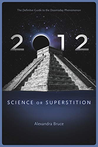 9781934708286: 2012: Science or Superstition (The Definitive Guide to the Doomsday Phenomenon) (Disinformation Movie & Book Guides)