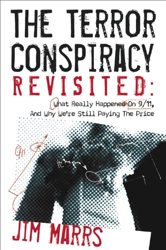 The Terror Conspiracy Revisited: What Really Happened on 9/11 and Why We're Still Paying the Price (9781934708637) by Marrs, Jim