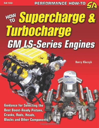 9781934709122: How to Supercharge & Turbocharge GM Ls-Series Engines (S-A Design)