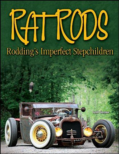 Rat Rods: Rodding's Imperfect Stepchildren (Cartech): Gosson, Scotty