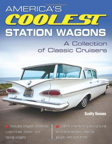 America's Coolest Station Wagons: A Collection of: Scotty Gosson