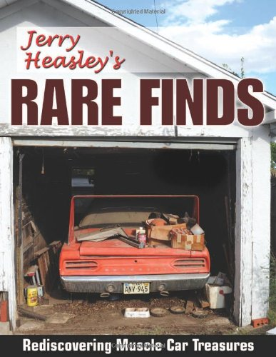 9781934709528: Jerry Heasley's Rare Finds: Rediscovering Muscle Car Treasures (Cartech)