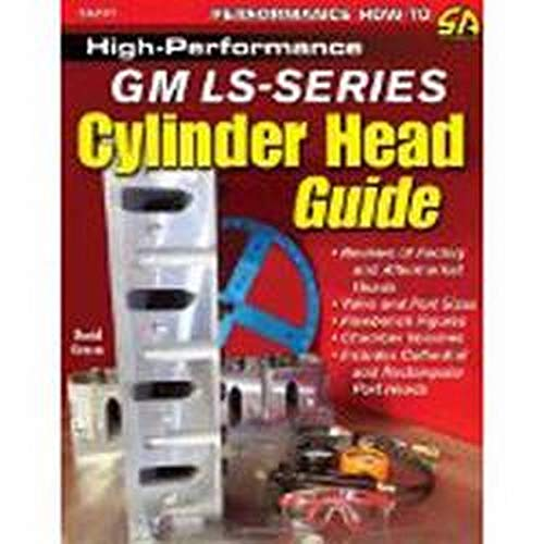High-Performance GM LS-Series Cylinder Head Guide (S-A Design): David Grasso